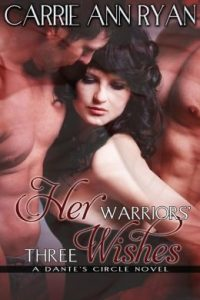 Review Her Warriors' Three Wishes by Carrie Ann Ryan