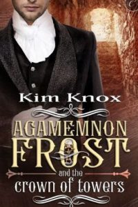 Review Agamenon Frost and the Crown of Lowers by Kim Knox