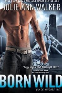 Review Born Wild by Julie Ann Walker