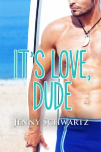 Review Its Love Dude by Jenny Schwartz