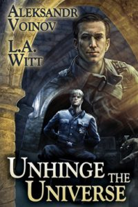 Review Unhinge the Universe by L.A. Witt and Alexksandr Voinov