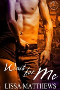 Review Wait for Me by Lissa Matthews