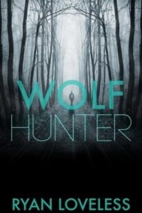Review Wolf Hunter by Ryan Loveless