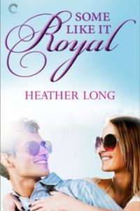 Review Some Like It Royal by Heather Long
