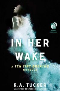 Review In Her Wake by K.A. Tucker