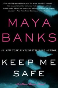 Review Keep Me Safe by Maya Banks