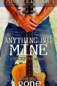 Anything but Mine by Taryn Elliott