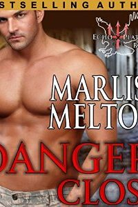 Danger close by Marliss Melton