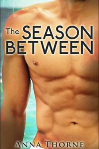 The Season Between by Anna Thorne