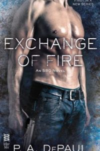 Exchange of Fire by P.A. DePaul