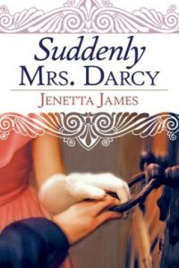 Suddenly Mrs. Darcy by Jenetta James
