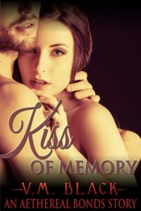 Kiss of Memory by V.M. Black