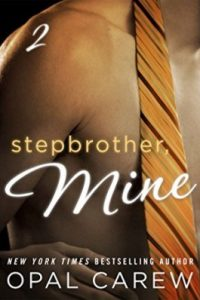 Stepbrother Mine Volume 2 by Opal Carew