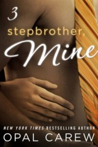 Stepbrother Mine Volume 3 by Opal Carew