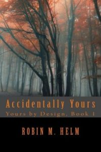 Accidentally Yours by Robin Helm