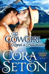 The Cowgirl Ropes a Billionaire by Cora Seton