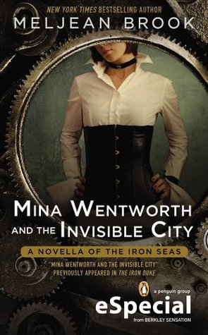 Afternoon Delight Review: Mina Wentworth and the Invisible City by Meljean Brook