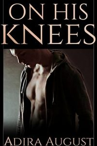 On HIs Knees by Adira August