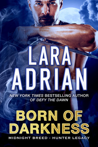 Review: Born of Darkness by Lara Adrian