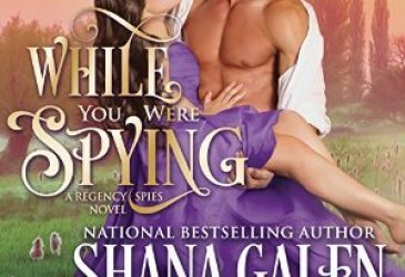 Audiobook Review: While You Were Spying by Shana Galen
