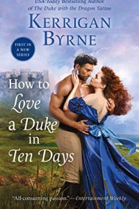 How to Love a Duke in Ten Days by Kerrigan Bryne