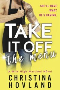 Take It Off The Menu by Christina Hovland