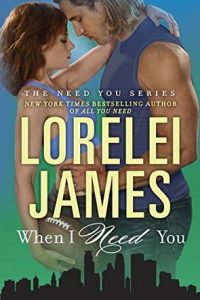 cover - When I Need You by Lorelei James