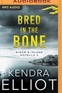 Bred in the Bone by Kendra Elliot