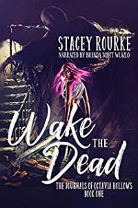 Wake the Dead by Stacey Rourke