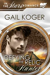 Defying the Relic Hunter by Gail Koger