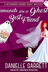 Diamonds are a Ghosts Best Friend by Danielle Garrett