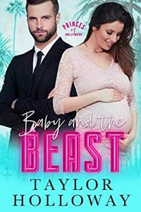 Baby and the Beast by Taylor Holloway