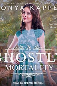 A Ghostly Mortality by Tonya Kappes