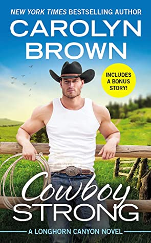 Cowboy Strong by Carolyn Brown