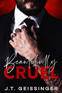 Beautifully Cruel by J.T. Geissinger