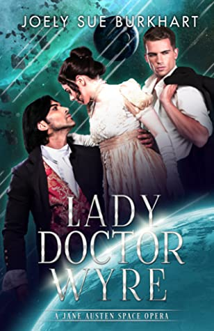 Lady Doctor Wyre by Joely Sue Burkhart