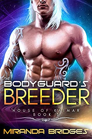 The Bodyguard's Breeder  by Miranda Bridges