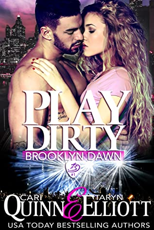 Review: Play Dirty by Cari Quinn and Taryn Elliott