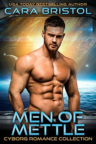 Review: Men of Mettle Cyborg Romance Collection by Cara Bristol
