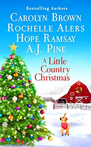 A Little Country Christmas by Carolyn Brown, Hope Ramsay, Rochelle Alers, A.J. Pine