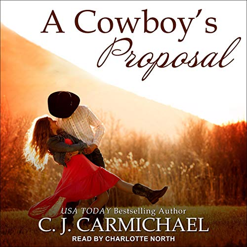 A Cowboy's Proposal by CJ Carmichael