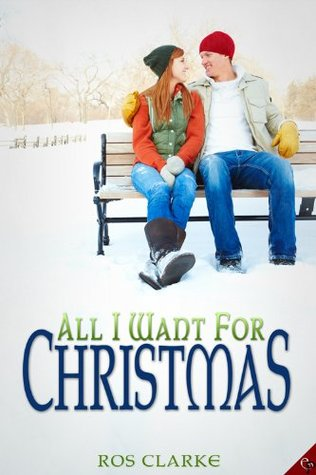 Sweet Afternoon Holiday Delight Review: All I Want For Christmas by Ros Clarke