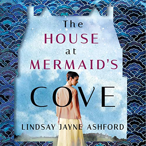 Audio Delight Review: The House at Mermaid's Cove by Lindsay Jayne Ashford