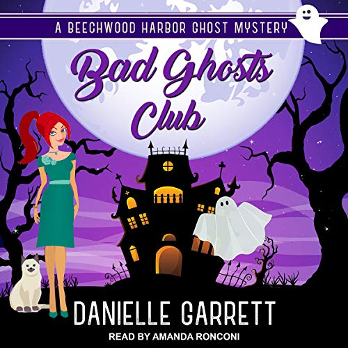 Bad Ghosts Club by Danielle Garrett