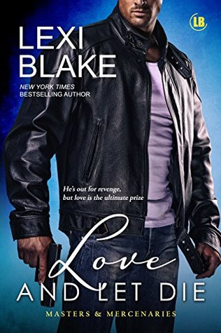 Review: Love and Let Die by Lexi Blake