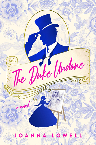Review: The Duke Undone by Joanna Lowell